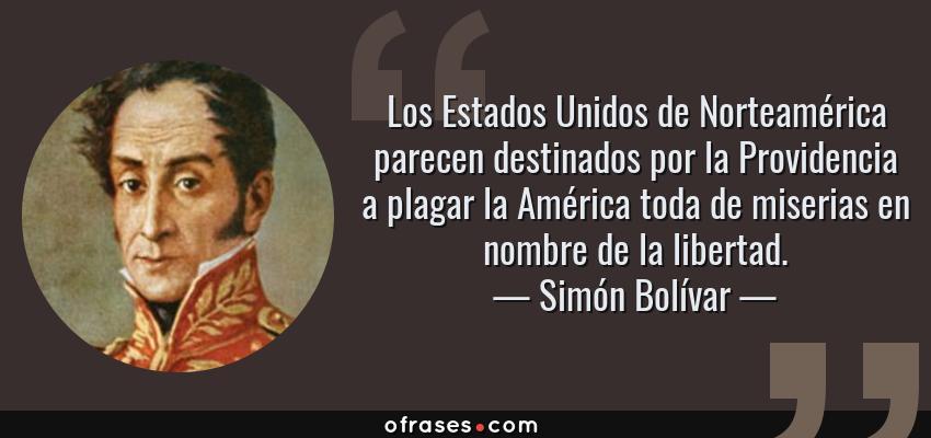 7270-frase-los-estados-unidos-de-norteamerica-parecen-destinados-por-la-providenciasimon-bolivar