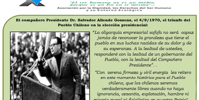 """""""Los pueblos sin memoria histórica nada significan, ni nada valen"""": 4 de Septiembre de 1970. Triunfo del Pueblo chileno en la elección presidencial, el Dr. Salvador Allende Gossens, Presidente electo."""